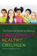 The Practical Guide to Raising Emotionally Healthy Children Book