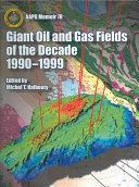 Giant Oil and Gas Fields of the Decade, 1990-1999