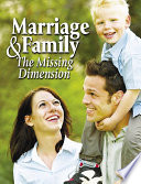 Marriage & Family: The Missing Dimension