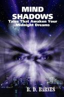 MIND SHADOWS  Tales That Awaken Your Midnight Dreams