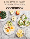 Gluten Free On A Shoestring Does Breakfast Cookbook