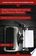 American Playwriting and the Anti Political Prejudice