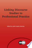 Linking Discourse Studies to Professional Practice