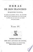 Obras de don Francisco de Quevedo Villegas  : caballero del hábito de Santiago, secretario de su Magestad, y señor de la villa de la Torre de Juan Abad , Band 4