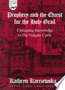 Prophecy and the Quest for the Holy Grail