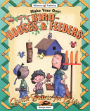 Make Your Own Birdhouses   Feeders