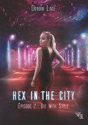 Hex in the City, Épisode 2