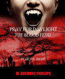Pray for Daylight/the Blood Feud
