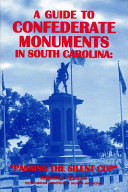A Guide to Confederate Monuments in South Carolina