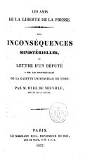 Les amis de la liberté de la Presse, des inconséquences ministérielles, ou lettre d'un Député à... la Gazette universelle de Lyon