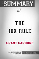 Summary of the 10x Rule by Grant Cardone: Conversation Starters