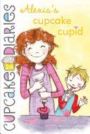 Alexis's Cupcake Cupid Pdf/ePub eBook
