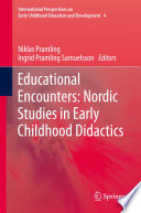 Educational Encounters Nordic Studies In Early Childhood Didactics