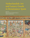 Netherlandish Art and Luxury Goods in Renaissance Spain