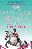 Pdf The Prize (Pony Club Rivals, Book 4) Telecharger