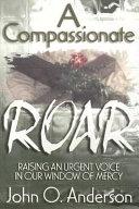Pdf A Compassionate Roar