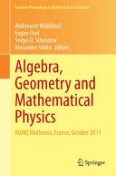 Algebra, Geometry and Mathematical Physics