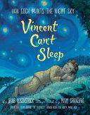 Vincent Can t Sleep  Van Gogh Paints the Night Sky
