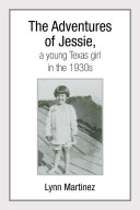 The Adventures of Jessie, a young Texas girl in the 1930s ebook