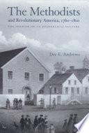 The Methodists And Revolutionary America 1760 1800