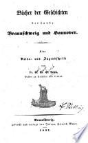 Bücher der Geschichten der Lande Braunschweig und Hannover