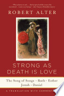 Strong As Death Is Love The Song Of Songs Ruth Esther Jonah And Daniel A Translation With Commentary