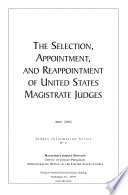 The Selection, Appointment, and Reappointment of United States Magistrate Judges