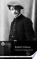 Delphi Collected Poetical Works of Kahlil Gibran  Illustrated