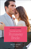 Scandal And The Runaway Bride Mills Boon True Love Heirs To An Empire Book 1