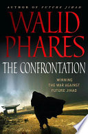 The Confrontation  Winning the War against Future Jihad