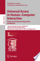 Universal Access in Human–Computer Interaction. Design and Development Approaches and Methods