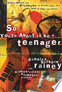 """""""So You're About to Be a Teenager: Godly Advice for Preteens on Friends, Love, Sex, Faith, and Other Life Issues"""" by Dennis Rainey, Barbara Rainey, Rebecca Rainey, Samuel Rainey"""