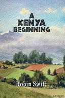 A Kenya Beginning