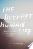 The Deepest Human Life