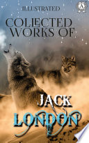 Collected works of Jack London  illustrated