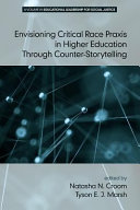 Envisioning Critical Race Praxis in Higher Education Through CounterStorytelling