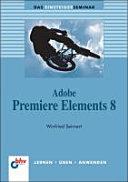 Das Einsteigerseminar Adobe Premiere Elements 8