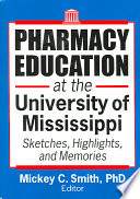 Pharmacy Education at the University of Mississippi Book