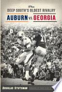The Deep South s Oldest Rivalry  Auburn vs  Georgia