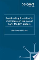 Constructing Monsters In Shakespeare S Drama And Early Modern Culture