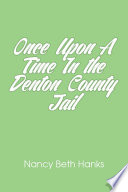 Once Upon A Time In the Denton County Jail