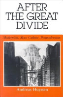 After the Great Divide: Modernism, Mass Culture, Postmodernism