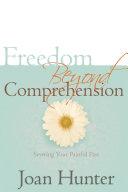 Freedom Beyond Comprehension