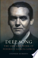 Book cover for Deep Song : the life and work of Federico Garcia Lorca