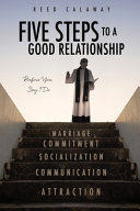 Five Steps to a Good Relationship  Before You Say I Do Book
