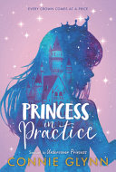 The Rosewood Chronicles  2  Princess in Practice
