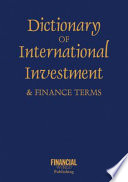 Dictionary of International Investment and Finance Terms
