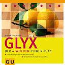 GLYX. Der 4- Wochen-Power-Plan