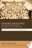 Divine Healing: The Holiness-Pentecostal Transition Years, 1890–1906