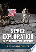 Space Exploration in the United States  A Documentary History
